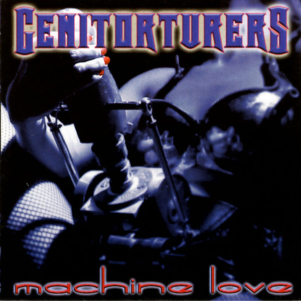 Genitorturers ‎- Machine Love